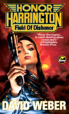 Field-of-Dishonor-Honor-Harrington-4-Weber-David-9780671876241